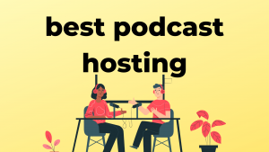 35 Best Podcast Hosting Sites to build your brand
